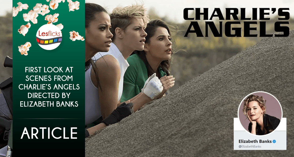 First look at scenes from Charlie's Angels directed by Elizabeth Banks