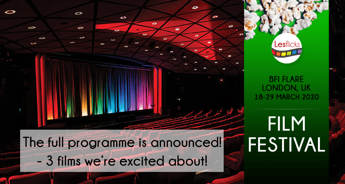 The full BFI Flare programme has been announced – 3 films we're excited about this year!