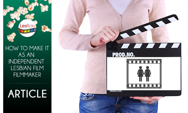 How to Make It as an Independent Lesbian Filmmaker