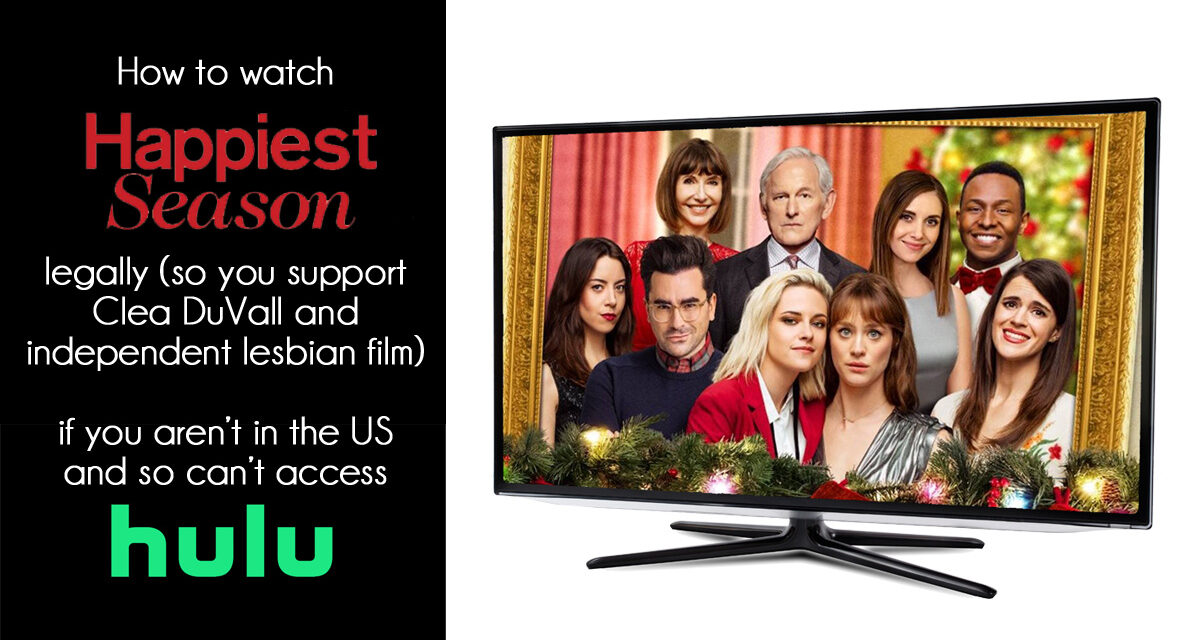 how to watch Happiest Season outside the US