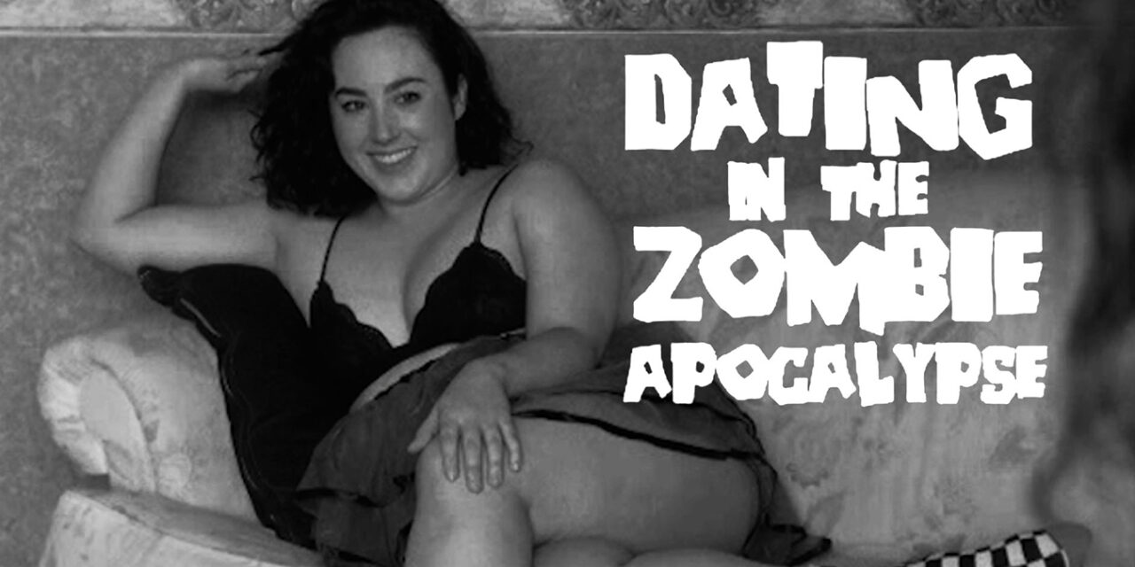 Dating in the Zombie Apocalypse