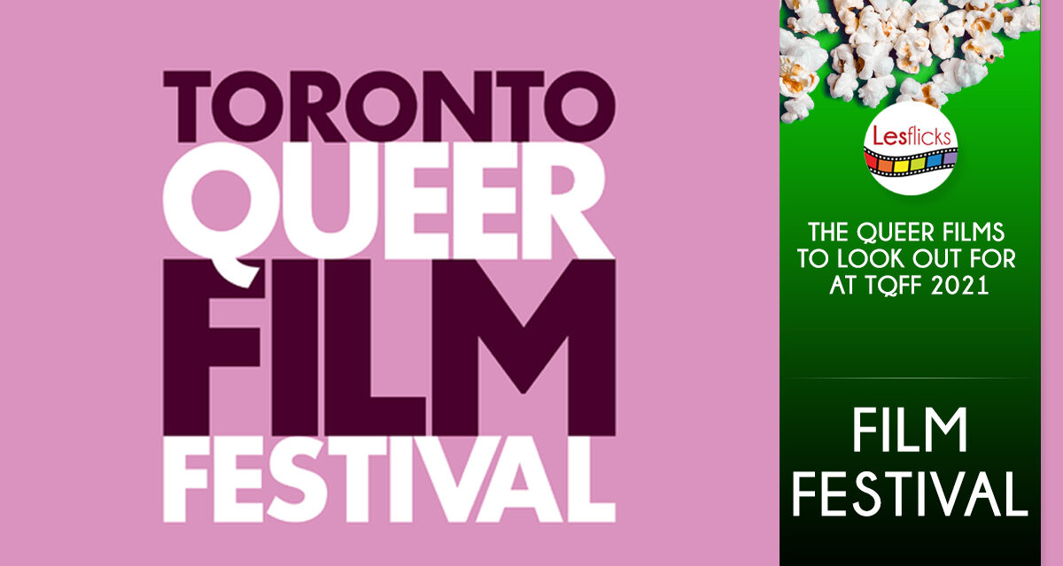 The Queer Films To Look Out For At TQFF 2021
